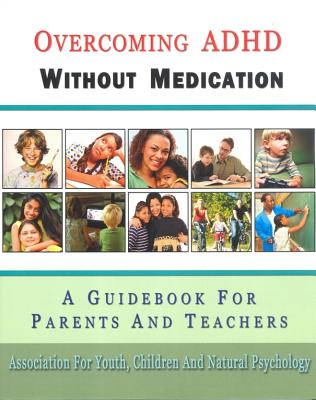 Overcoming ADHD Without Medication By Association for Youth, Children and Natu (COR)